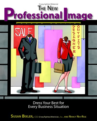The New Professional Image: Dress Your Best For Every Business Situation (2nd Edition)