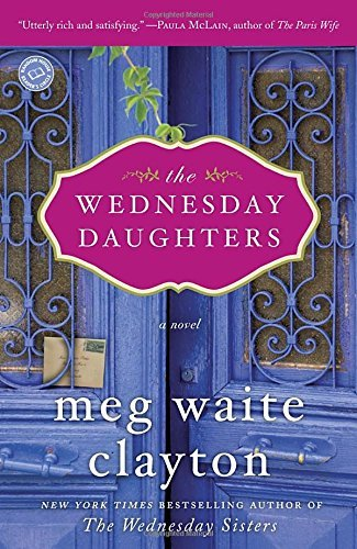 By Meg Waite Clayton - The Wednesday Daughters: A Novel (Reprint) (2014-07-16) [Paperback] (Clayton Meg Waite compare prices)