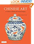 Chinese Art: A Guide to Motifs and Vi...