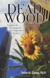 img - for Dead Wood: Engaging the Disengaged in Today's Right-Sized Workplace book / textbook / text book