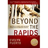 Beyond the Rapids ~ Evelyn Puerto