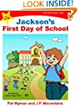Jackson's First Day of School (I am a...