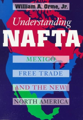 Understanding NAFTA: Mexico, Free Trade, and the New North America