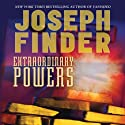 Extraordinary Powers (       UNABRIDGED) by Joseph Finder Narrated by Christopher Burns