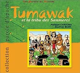 Tumawak et la tribu des Sanmerci