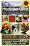 The Natural Medicine Chest: Natural Medicines To Keep You and Your Family Thriving into the Next Millennium