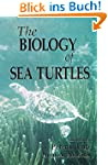 The Biology of Sea Turtles, Volume I:...