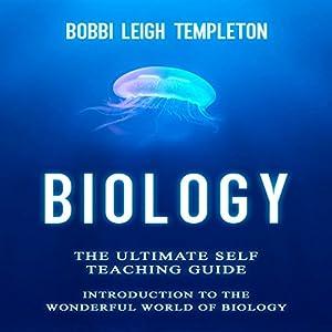 Biology: The Ultimate Self Teaching Guide Audiobook