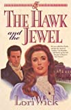 Lori Wick Hawk & the Jewel Wick Lori (Kensington Chronicles)