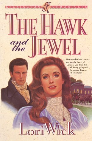 The Hawk and the Jewel (The Kensington Chronicles, Book 1), Lori Wick