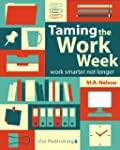 Taming the Work Week: Work Smarter No...