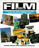 The Film Book: Choosing and Using Color and Black and White Film (0715304712) by Hicks, Roger