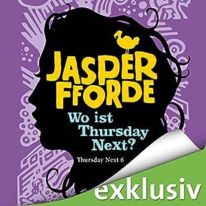 Wo ist Thursday Next? (Thursday Next 6) Hörbuch