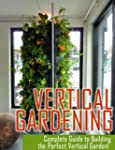 Vertical Gardening: Ultimate Guide to...