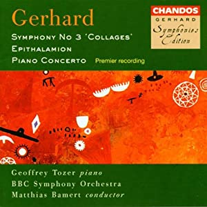 "Roberto Gerhard: Symphony No. 3 ""Collages"" / Epithalamion / Piano Concerto - BBC Symphony Orchestra / Matthias Bamert / Geoffrey Tozer, Piano"