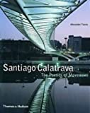 Santiago Calatrava: The Poetics of Movement (Architecture/Design Series)