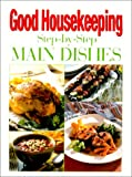 img - for The Good Housekeeping Step-by-Step Great Main Dishes book / textbook / text book