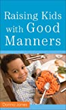 img - for Raising Kids with Good Manners book / textbook / text book