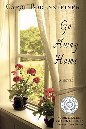 Book: Go Away Home by Carol Bodensteiner