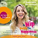 A Hip Guide to Happiness: 12 Impulse für ein schwungvolles Leben Audiobook by Gabrielle Bernstein Narrated by Susanne Aernecke