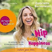 A Hip Guide to Happiness: 12 Impulse für ein schwungvolles Leben Hörbuch