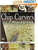 Chip Carver's Workbook: Teach Yourself with 7 Easy & Decorative Projects