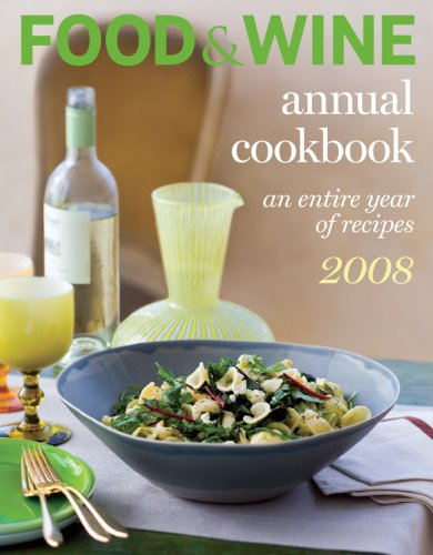 Image for Food & Wine Annual Cookbook 2008: An Entire Year of Recipes