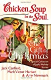 img - for By Jack Canfield Chicken Soup for the Soul: The Gift of Christmas: A Special Collection of Joyful Holiday Stories [Paperback] book / textbook / text book