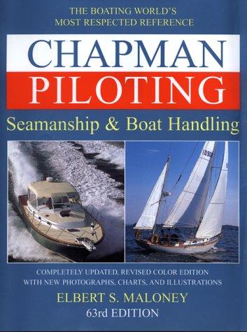 Chapman Piloting Seamanship & Boat Handling, Elbert S. Maloney, Charles Frederic Chapman