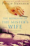 Philip Hensher The Bedroom of the Mister's Wife