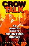 img - for Crow Talk : The Definitive Guide to Counting Crows book / textbook / text book