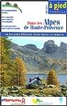18 balades : Dans les Alpes de Haute-...