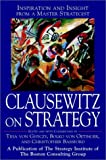 Clausewitz on strategy:inspiration and insight from a master strategist