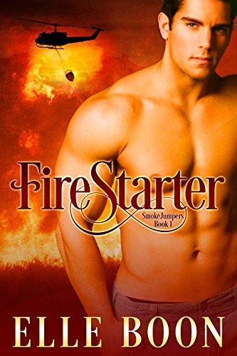 Elle Boon - FireStarter (SmokeJumpers book 1)