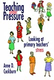 img - for Teaching Under Pressure: Looking At Primary Teachers' Stress book / textbook / text book