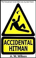 Accidental Hitman