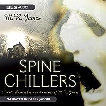 Spine Chillers | Livre audio Auteur(s) : M. R. James Narrateur(s) : Derek Jacobi