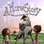 A Horse Story: Sami and Thomas Meet Pascal | James McDonald