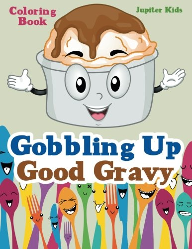 Gobbling Up Good Gravy Coloring Book