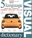 Five Language Visual Dictionary (English, French, German, Spanish and Italian Edition)