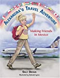 img - for Alexandra's Travel Adventure: Making Friends in Mexico book / textbook / text book