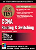 CCNA-Crashtest: Routing und Switching - Prüfung 640-607 - Mit zweisprachigen Multiple-Choice-Fragen. - Sheldon Barry, Jeffrey T. Coe, Matthew J. Rees