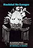 Bashful No Longer: An Alaskan Eskimo Ethnohistory, 1778-1988 (Civilization of the American Indian)