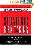 Strategic Risk Taking: A Framework fo...