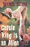 img - for Carole King Is an Alien book / textbook / text book
