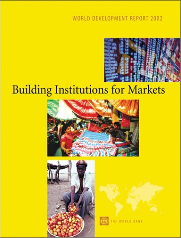 World Development Report 2002: Building Institutions for...