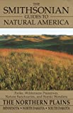 The Smithsonian Guides to Natural America: The Northern Plains: Minnesota, North Dakota, South Dakota