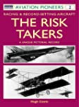 The Risk Takers: Racing & Record-Sett...