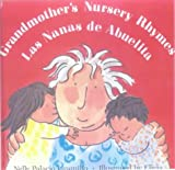 img - for Grandmother's Nursery Rhymes/Las Nanas de Abuelita: Lullabies, Tongue Twisters, and Riddles from South America/Canciones de Cuna, Trabalenguas y Adivi book / textbook / text book
