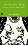 Mary Douglas: Implicit Meanings: Selected Essays in Anthropology (0415205530) by Douglas, Professor Mary